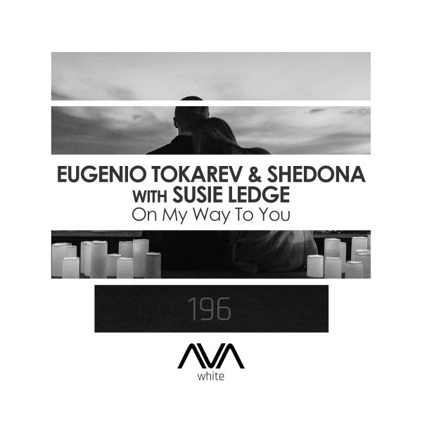 Eugenio Tokarev & Shedona with Susie Ledge - On My Way To You