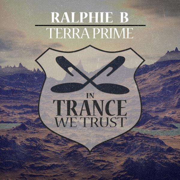 Ralphie B - Terra Prime [In Trance We Trust 770-0]