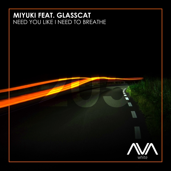 MIYUKI featuring Glasscat - Need You Like I Need To Breathe