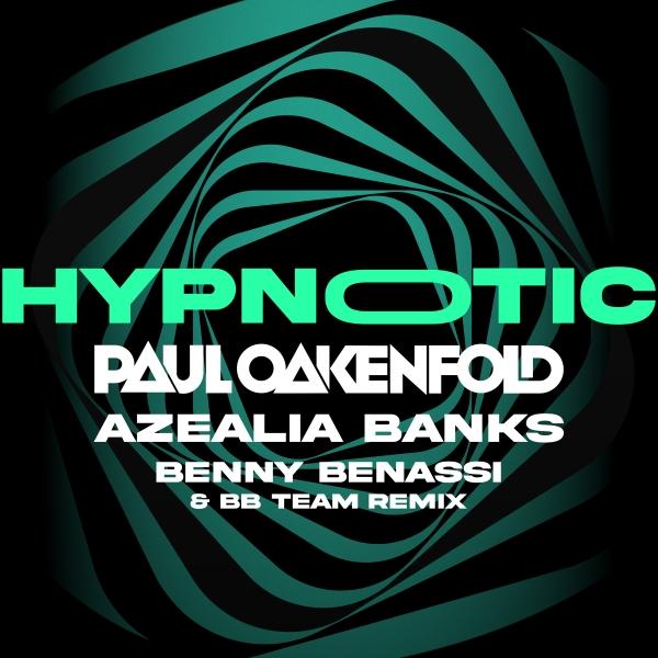 Paul Oakenfold x Azealia Banks - Hypnotic (Benny Benassi & BB Team Remix)