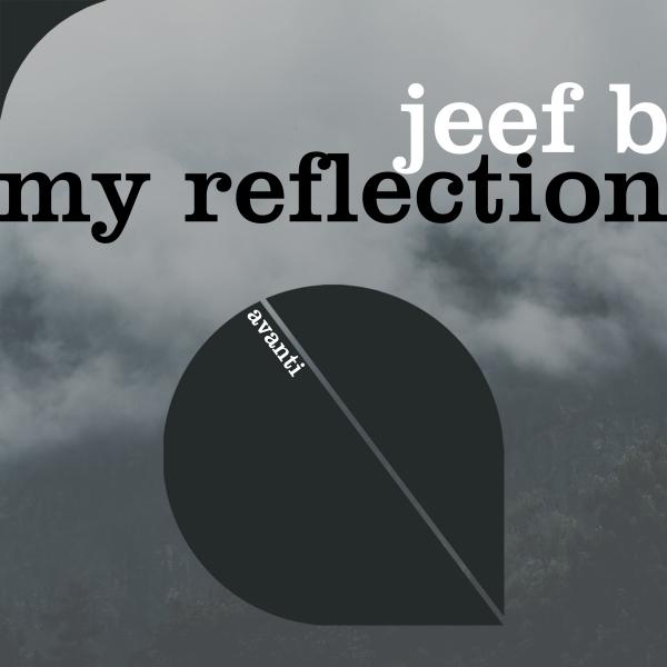 Jeef B - My Reflection [Avanti]
