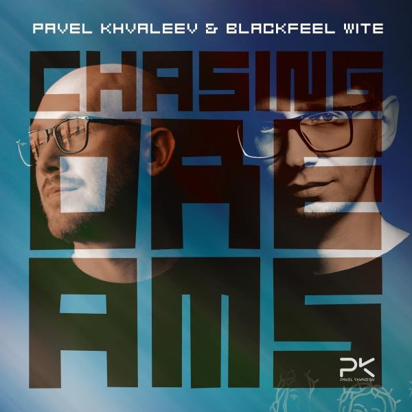 Pavel Khvaleev & Blackfeel Wite - Chasing Dreams