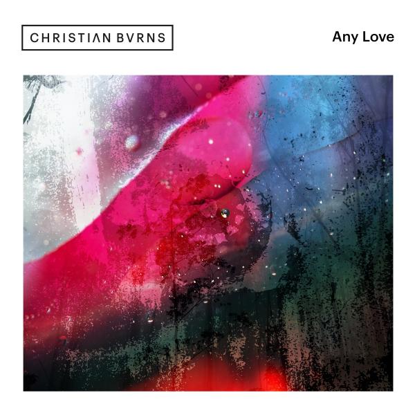 Christian Burns - Any Love