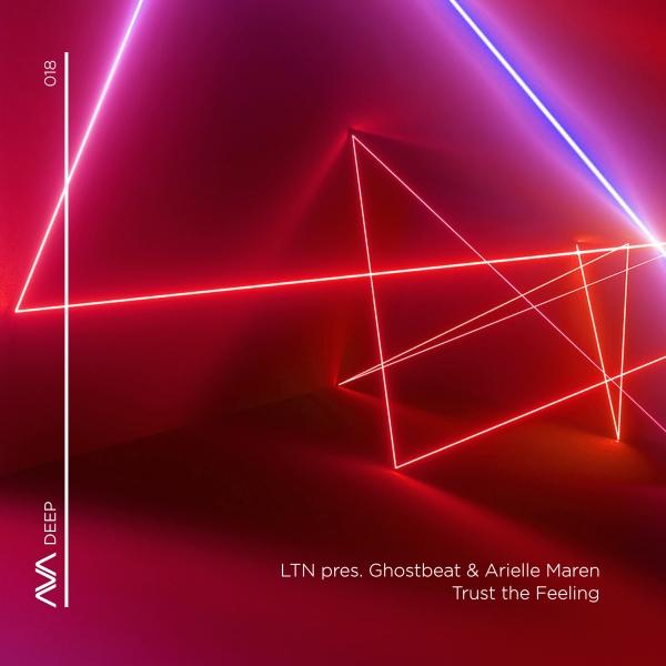 LTN pres. Ghostbeat & Arielle Maren - Trust A Feeling