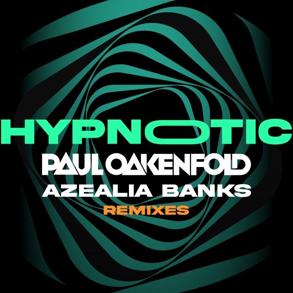Paul Oakenfold feat. Azealia Banks - Hypnotic (Remixes)