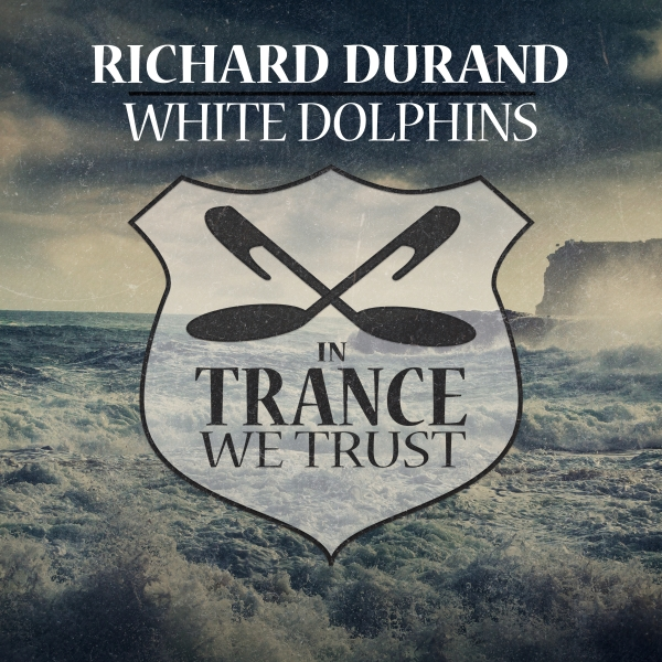 Richard Durand - White Dolphins [In Trance We Trust 772-0]
