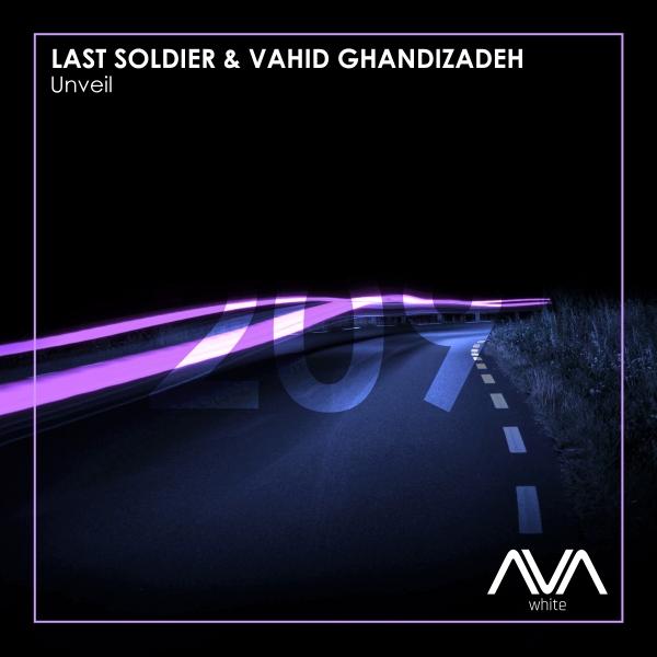 Last Soldier & Vahid Ghandizadeh - Unveil