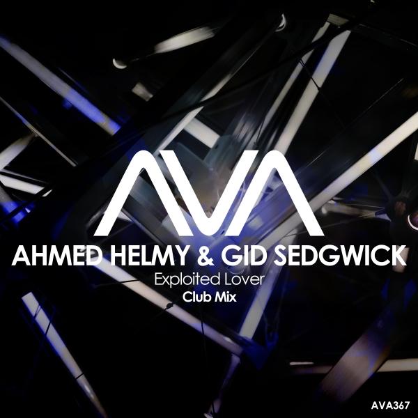 Ahmed Helmy & Gid Sedgwick - Exploited Lover