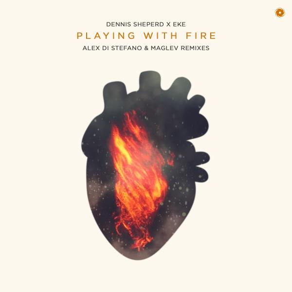 Dennis Sheperd x EKE  - Playing With Fire (Alex Di Stefano + Maglev Remixes)