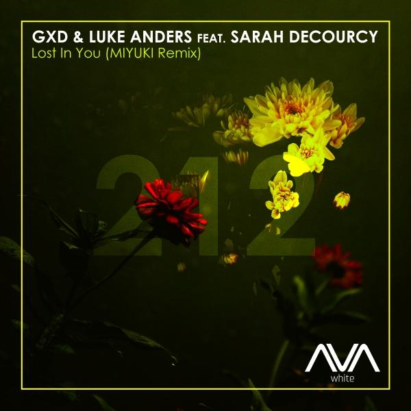 GXD & Luke Anders featuring Sarah DeCourcy - Lost In You (MIYUKI Remix)