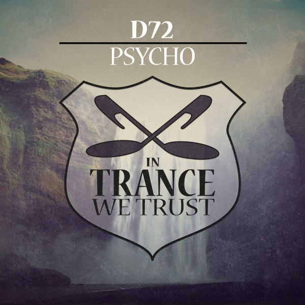 D72 - Psycho [In Trance We Trust 771-0]
