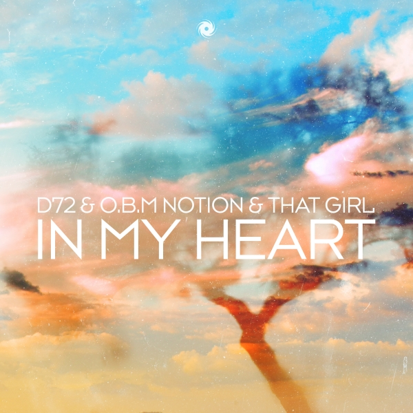 D72 & O.B.M Notion & That Girl - In My Heart