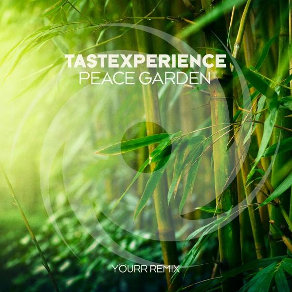 Tastexperience - Peace Garden (Yourr Remix)