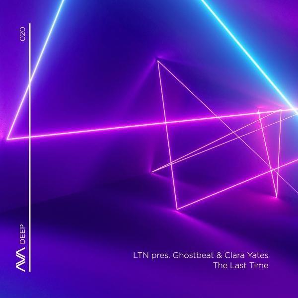 LTN pres. Ghostbeat & Clara Yates - The Last Time