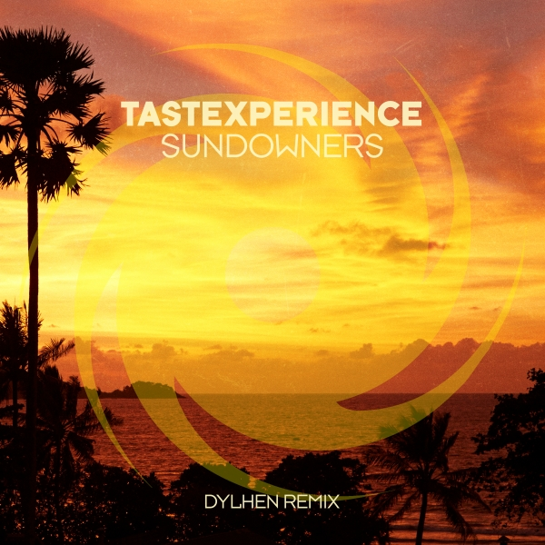 Tastexperience - Sundowners (Dylhen Remix)