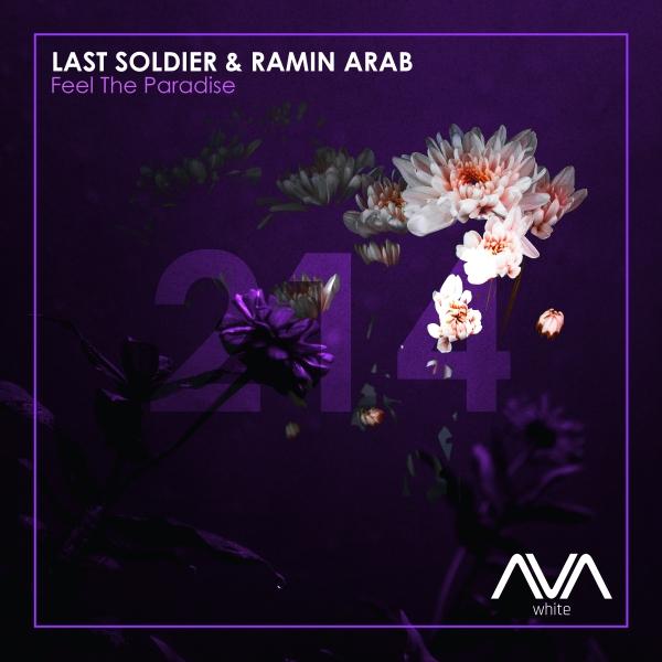 Last Soldier & Ramin Arab - Feel The Paradise