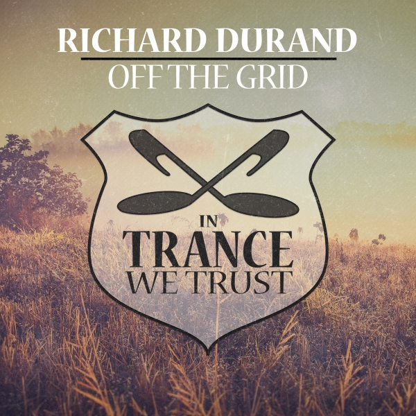 Richard Durand - Off The Grid [In Trance We Trust 774-0]