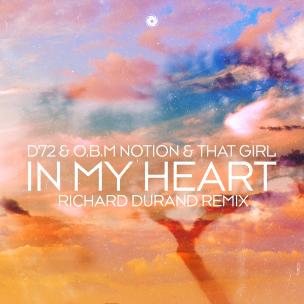 D72, O.B.M Notion & That Girl - In My Heart (Richard Durand Remix)