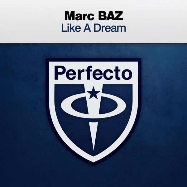 Marc BAZ - Like A Dream [PRFCT226]