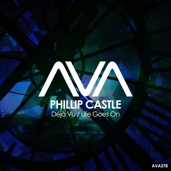 Phillip Castle - Deja Vu + Life Goes On [Ava Recordings]