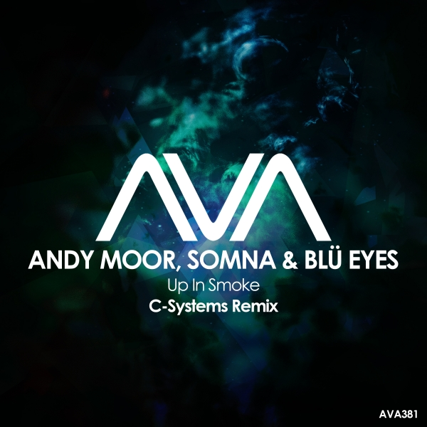 Andy Moor, Somna & BLUe EYES - Up In Smoke (C-Systems Remix)