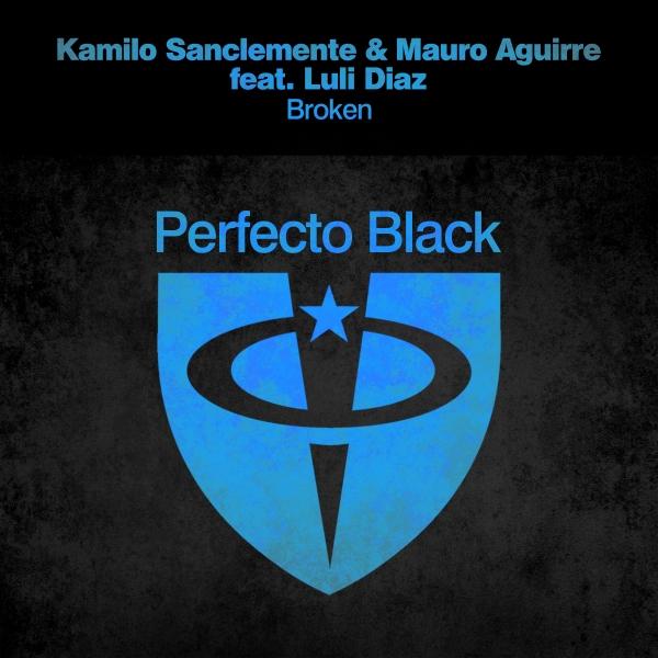 Kamilo Sanclemente & Mauro Aguirre featuring Luli Diaz - Broken