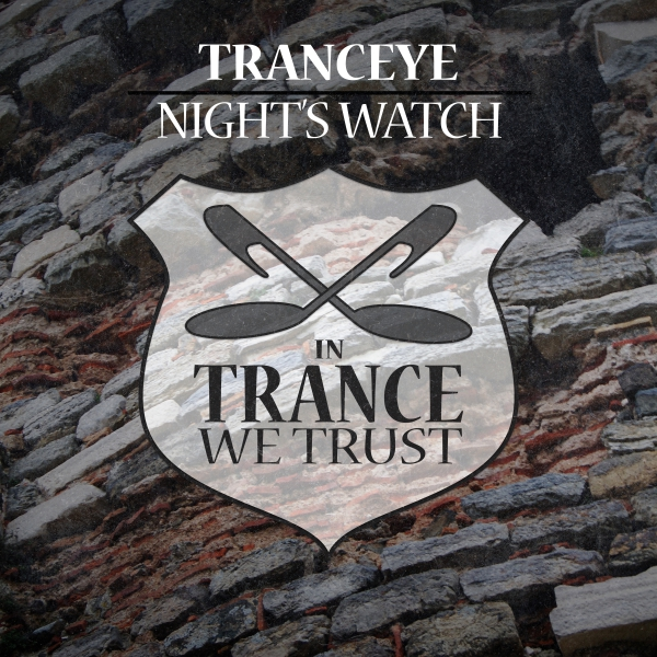 TrancEye - Night's Watch [In Trance We Trust]