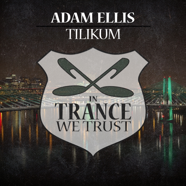 Adam Ellis - Tilikum [In Trance We Trust]
