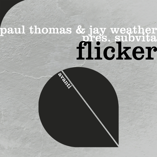 Paul Thomas & Jay Weather pres. SubVita - Flicker [Avanti]
