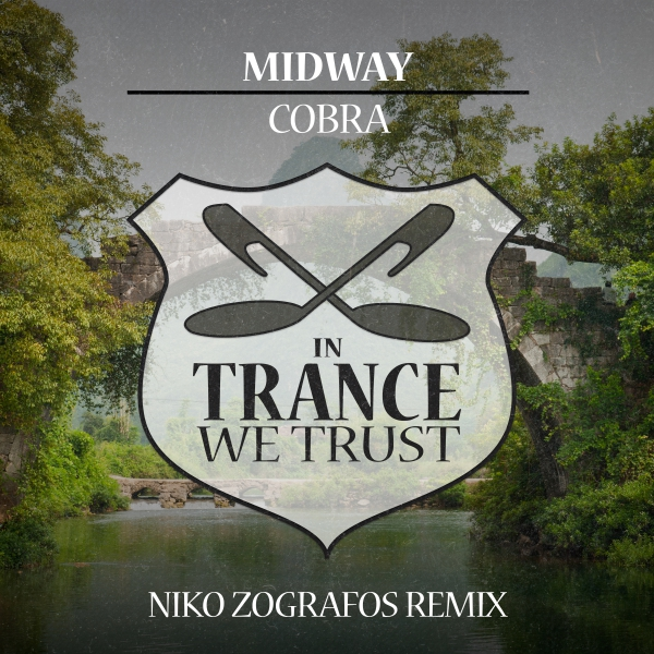 Midway - Cobra (Niko Zografos Remix) [In Trance We Trust]
