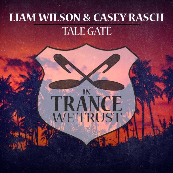 Liam Wilson & Casey Rasch - Tale Gate [In Trance We Trust]