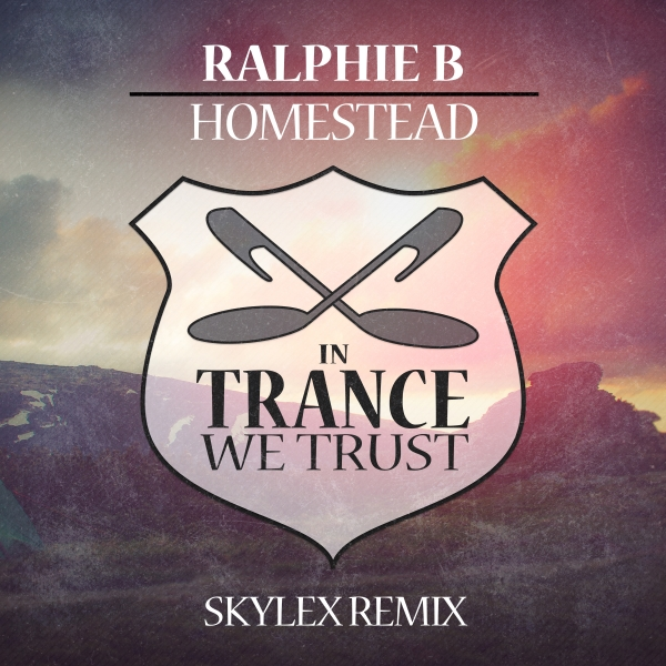 Ralphie B - Homestead (Skylex Remix) [In Trance We Trust 712-0]