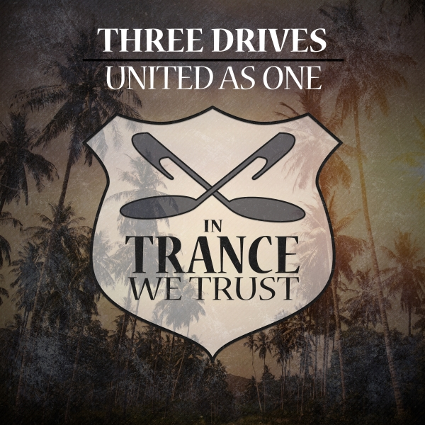 Three Drives - United As One [In Trance We Trust]