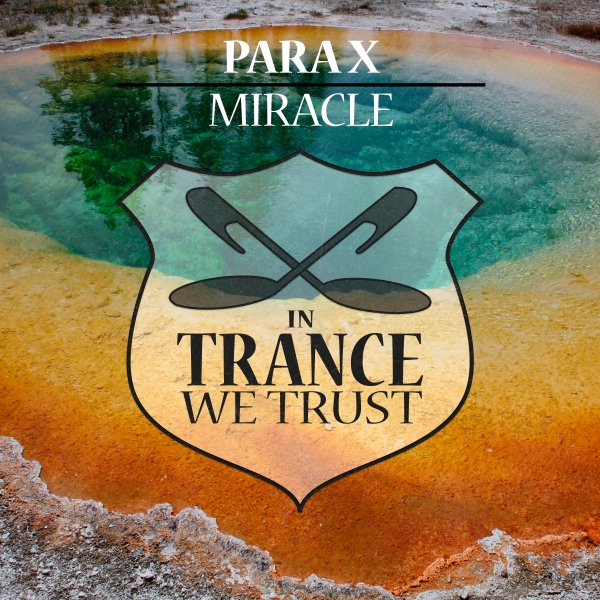 Para X - Miracle [In Trance We Trust 717-0]