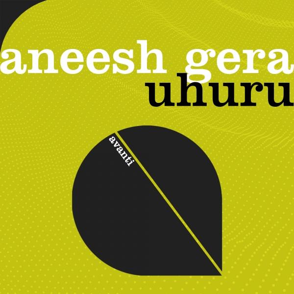 Aneesh Gera - Uhuru [Avanti]