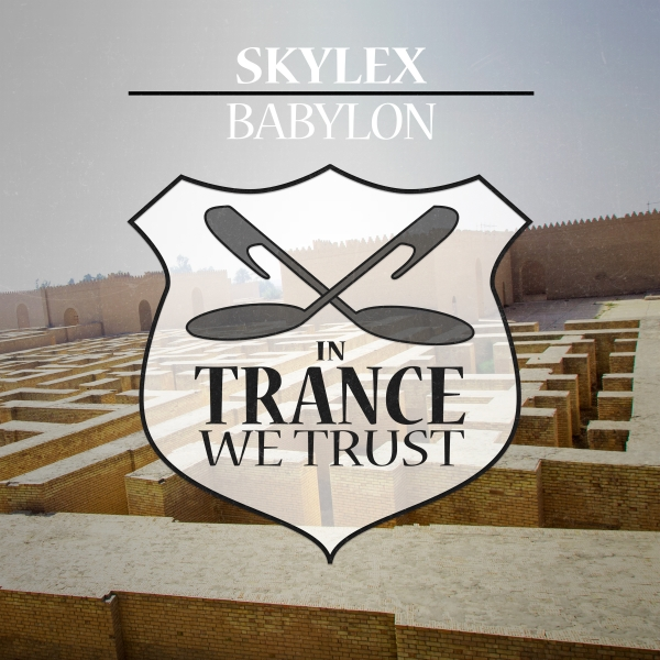 Skylex - Babylon [In Trance We Trust]