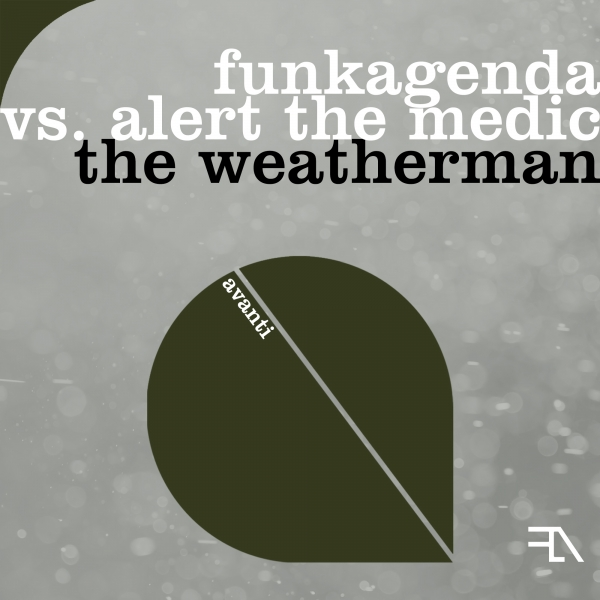 Funkagenda vs. Alert The Medic - The Weatherman [Avanti]