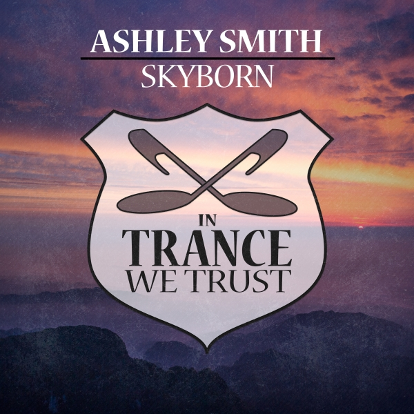 Ashley Smith - Skyborn [In Trance We Trust 724-0]