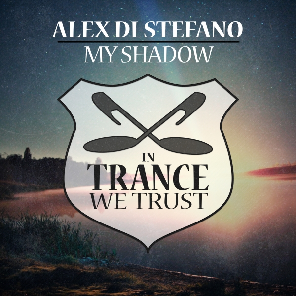 Alex Di Stefano - My Shadow [In Trance We Trust]