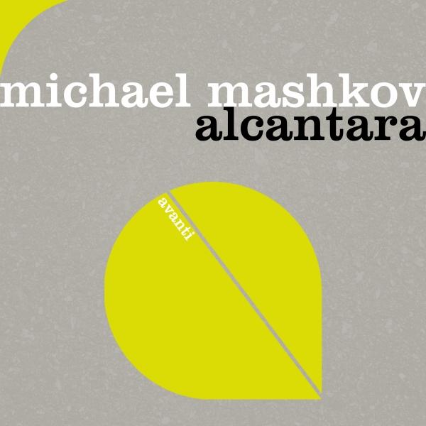 Michael Mashkov - Alcantara [Avanti]