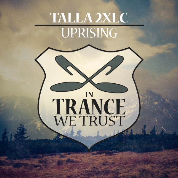 Talla 2XLC - Uprising [In Trance We Trust 728-0]