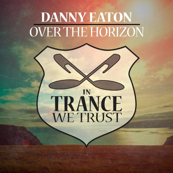 Danny Eaton - Over The Horizon [In Trance We Trust]