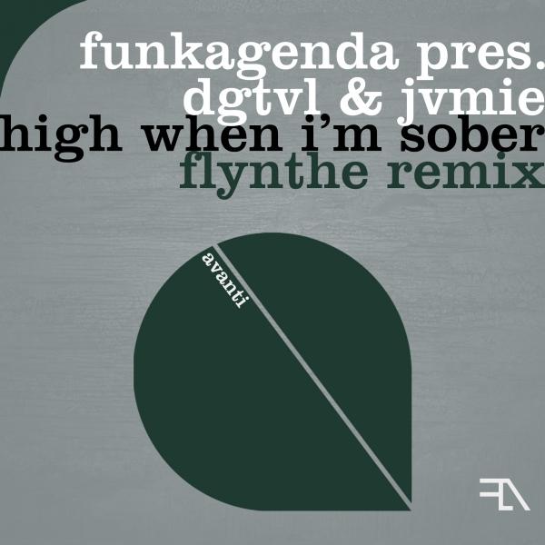 Funkagenda pres. DGTVL & JVMIE - High When I'm Sober (Flynthe Remix) [Avanti]