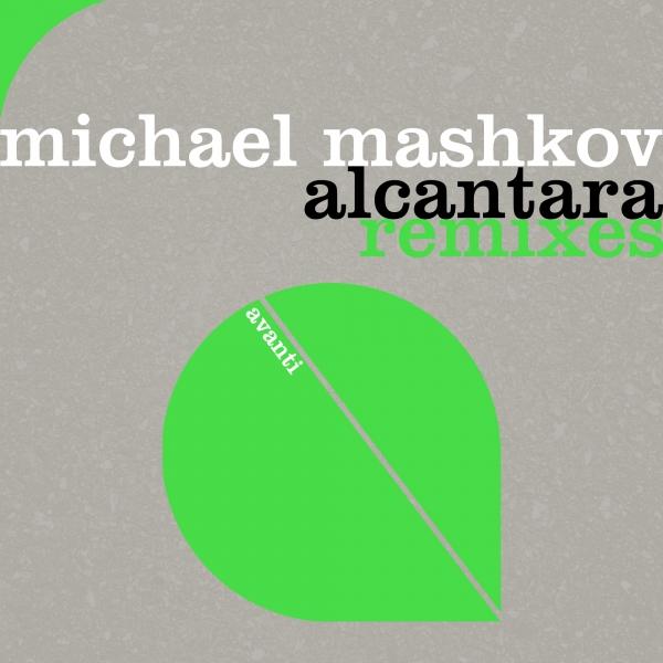Michael Mashkov - Alcantara (Remixes) [Avanti]