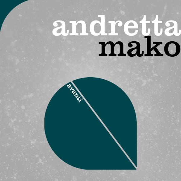 Andretta - Mako [Avanti]