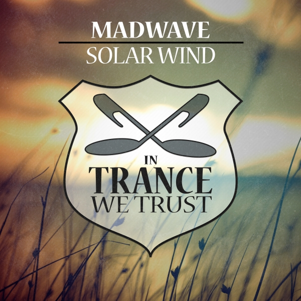 Madwave - Solar Wind [In Trance We Trust]