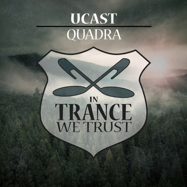 UCast - Quadra [In Trance We Trust 733-0]