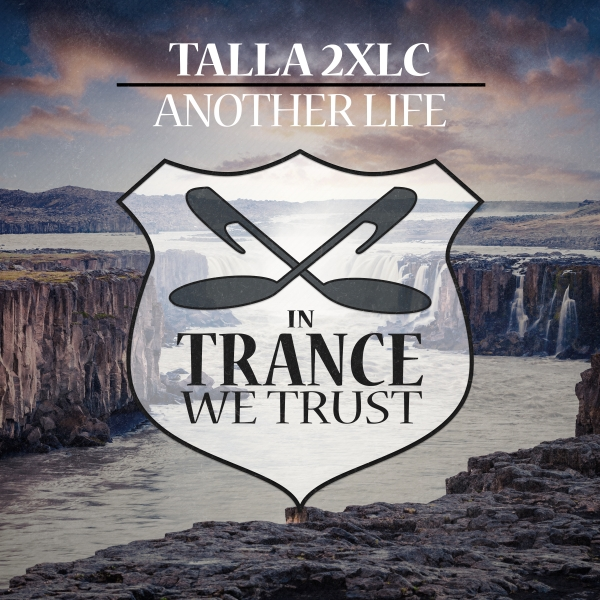 Talla 2XLC - Another Life [In Trance We Trust]