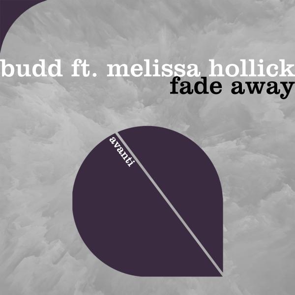 BUDD feat. Melissa Hollick - Fade Away [Avanti]