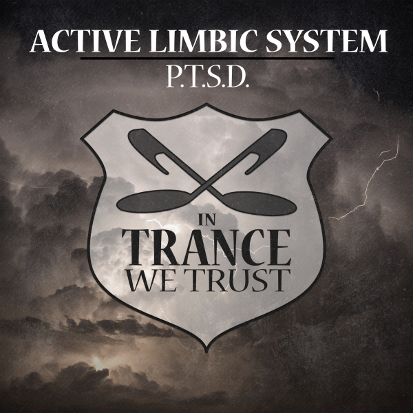 Active Limbic System - P.T.S.D. [In Trance We Trust]